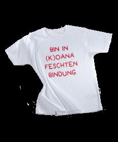 "Damen T-Shirt ""BIN IN (K)OANA FESCHTEN BINDUNG"""